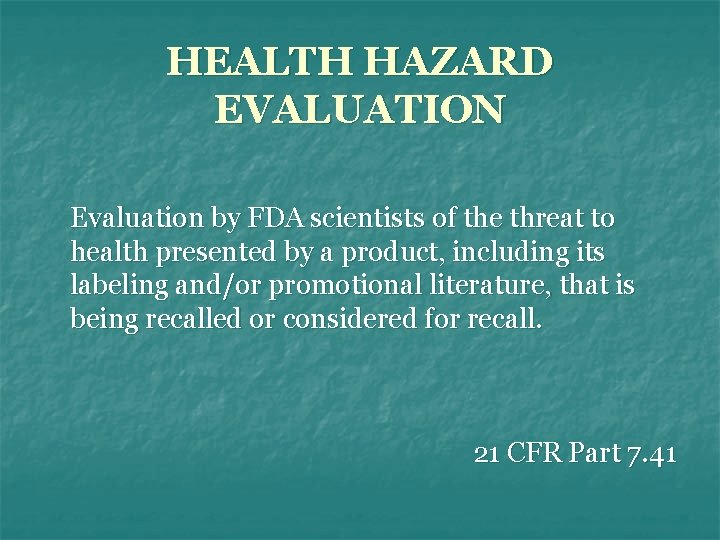 HEALTH HAZARD EVALUATION Evaluation by FDA scientists of the threat to health presented by