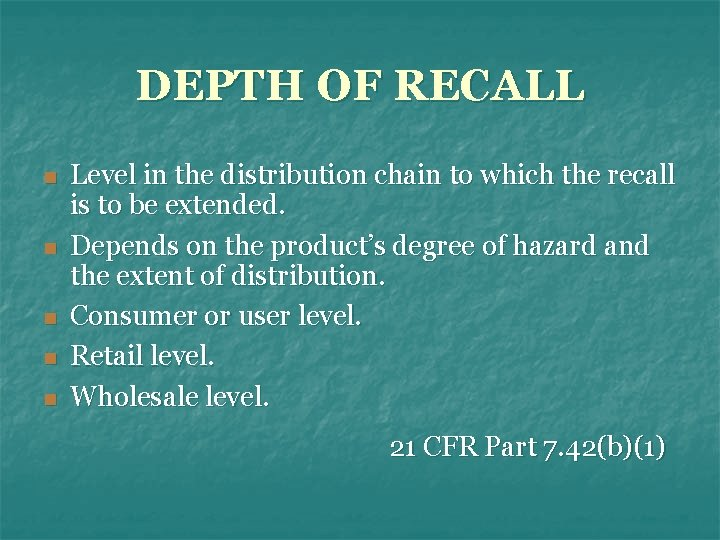 DEPTH OF RECALL n n n Level in the distribution chain to which the