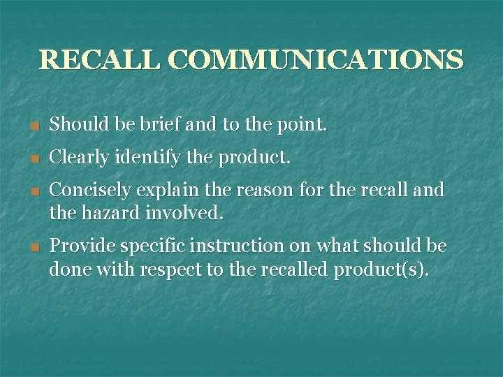 RECALL COMMUNICATIONS n Should be brief and to the point. n Clearly identify the