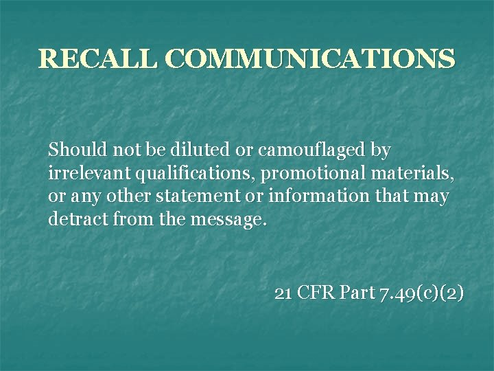 RECALL COMMUNICATIONS Should not be diluted or camouflaged by irrelevant qualifications, promotional materials, or