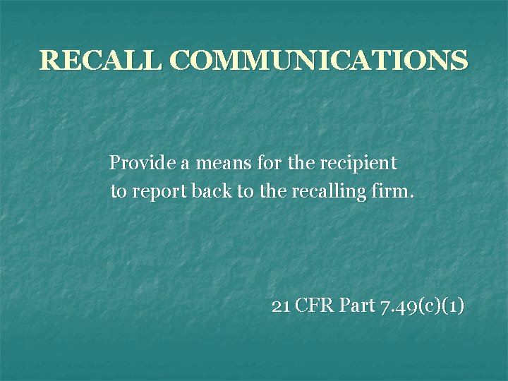 RECALL COMMUNICATIONS Provide a means for the recipient to report back to the recalling