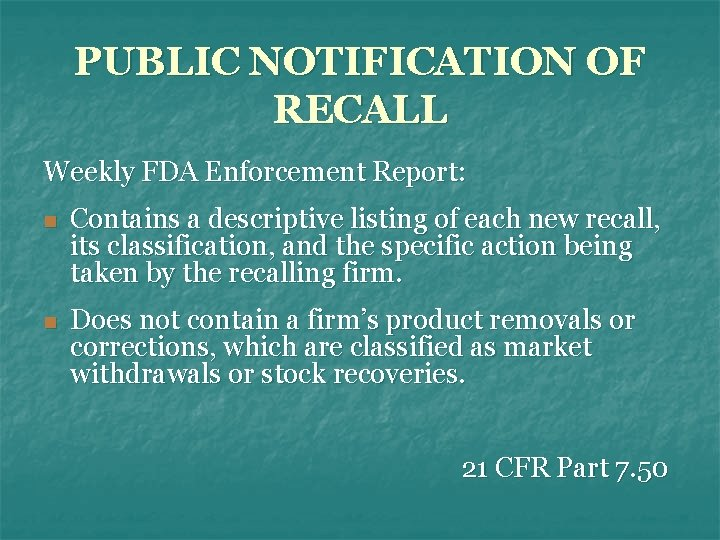 PUBLIC NOTIFICATION OF RECALL Weekly FDA Enforcement Report: n Contains a descriptive listing of