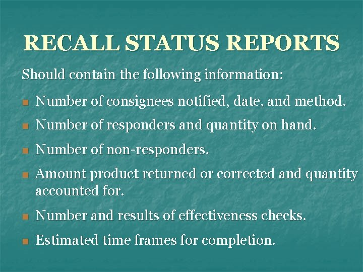 RECALL STATUS REPORTS Should contain the following information: n Number of consignees notified, date,