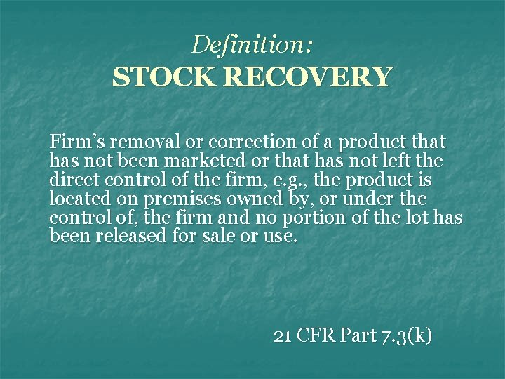 Definition: STOCK RECOVERY Firm's removal or correction of a product that has not been