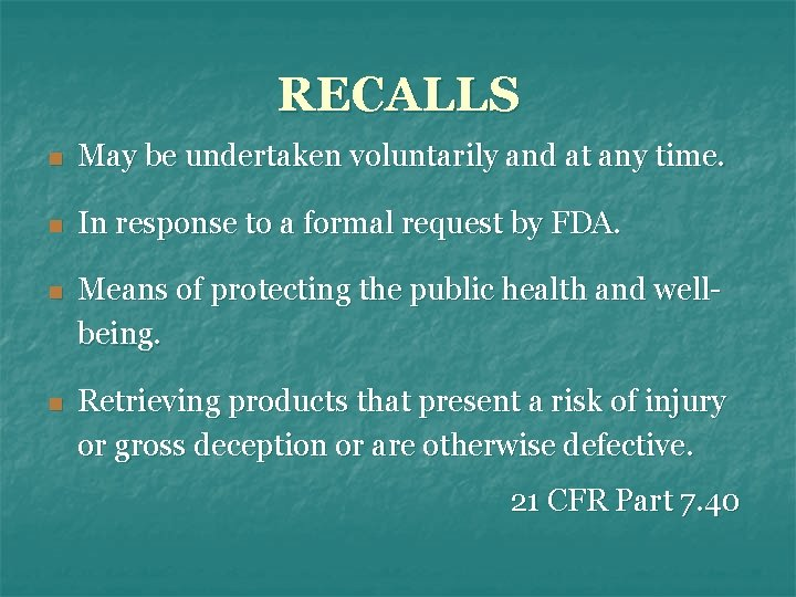RECALLS n May be undertaken voluntarily and at any time. n In response to
