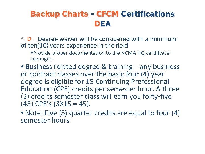 Backup Charts - CFCM Certifications DEA • D – Degree waiver will be considered