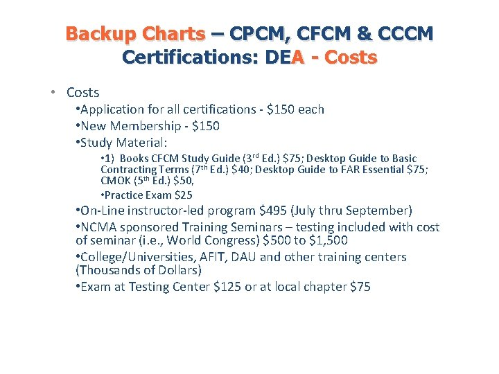 Backup Charts – CPCM, CFCM & CCCM Certifications: DEA - Costs • Costs •