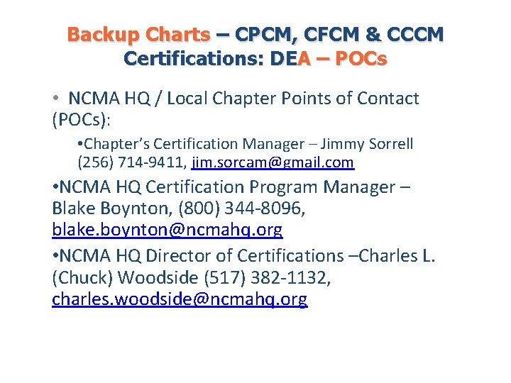 Backup Charts – CPCM, CFCM & CCCM Certifications: DEA – POCs • NCMA HQ