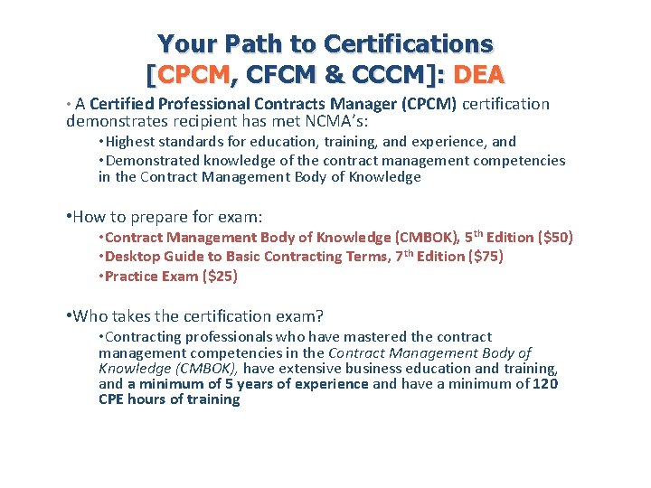 Your Path to Certifications [CPCM, CFCM & CCCM]: DEA • A Certified Professional Contracts