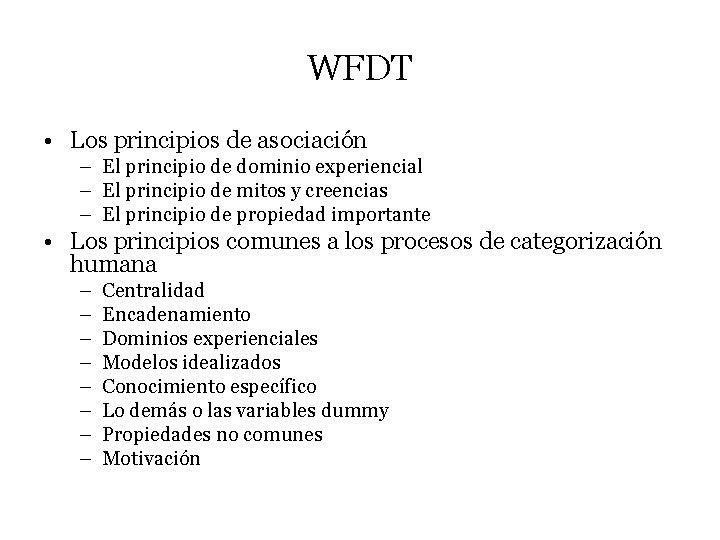 WFDT • Los principios de asociación – El principio de dominio experiencial – El