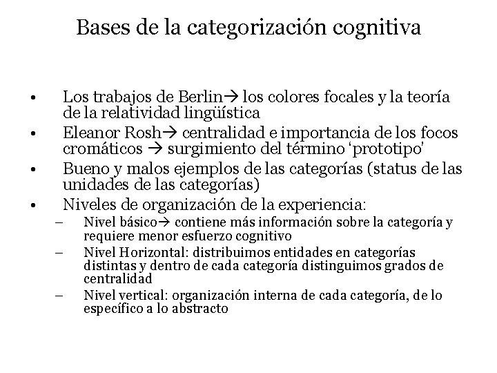 Bases de la categorización cognitiva • • Los trabajos de Berlin los colores focales