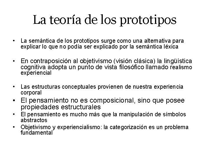 La teoría de los prototipos • La semántica de los prototipos surge como una