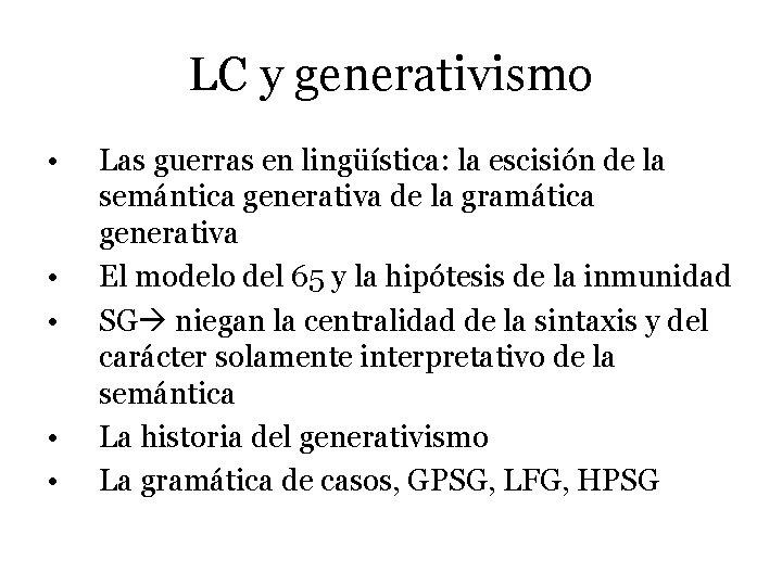 LC y generativismo • • • Las guerras en lingüística: la escisión de la