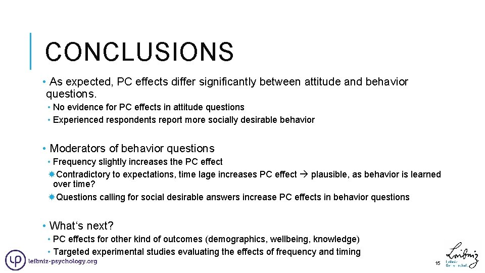 CONCLUSIONS • As expected, PC effects differ significantly between attitude and behavior questions. •