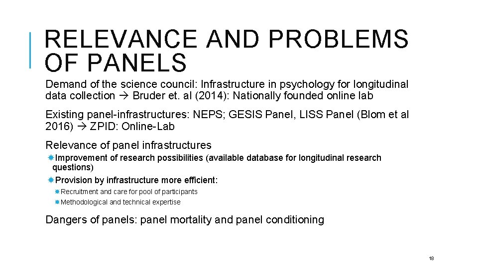 RELEVANCE AND PROBLEMS OF PANELS Demand of the science council: Infrastructure in psychology for