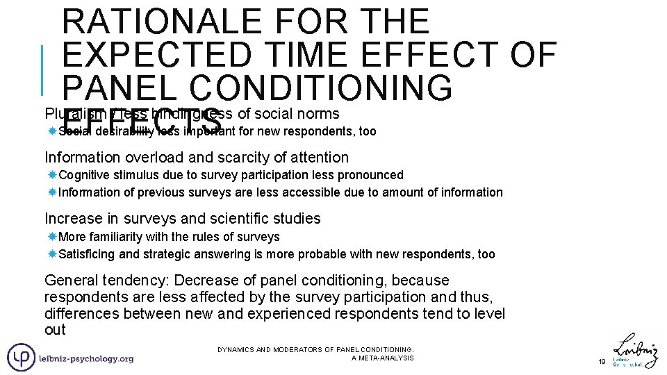 RATIONALE FOR THE EXPECTED TIME EFFECT OF PANEL CONDITIONING Pluralism / less bindingness of