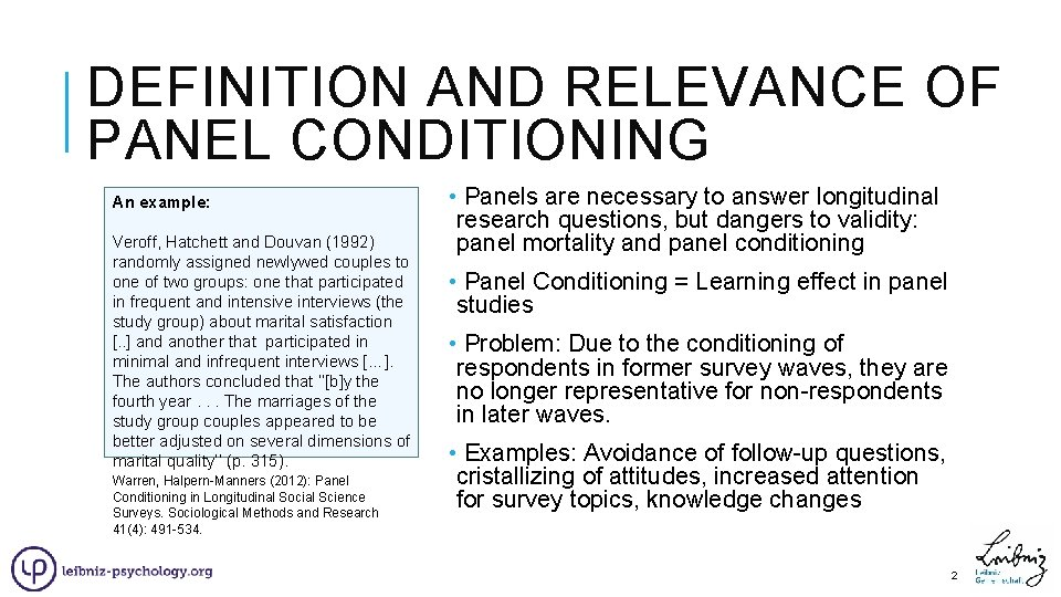 DEFINITION AND RELEVANCE OF PANEL CONDITIONING An example: Veroff, Hatchett and Douvan (1992) randomly