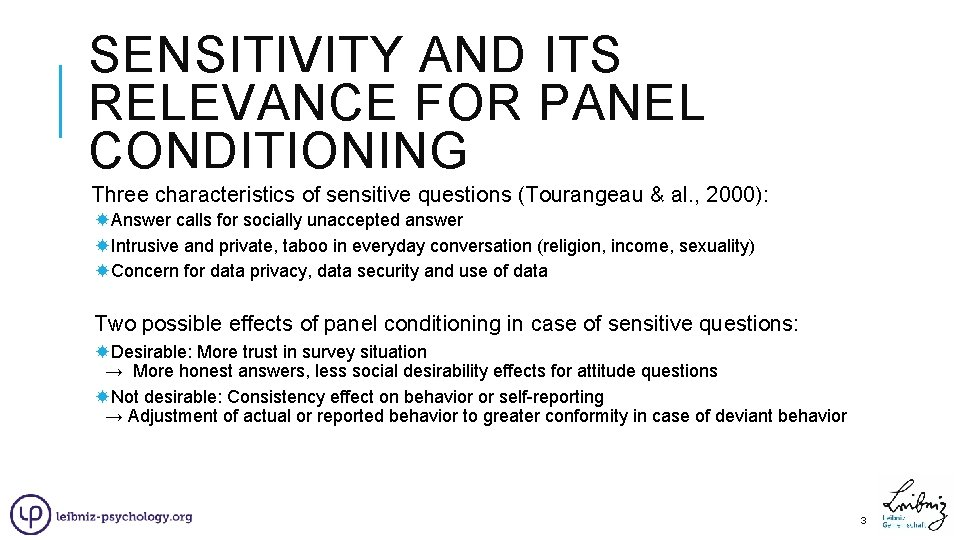 SENSITIVITY AND ITS RELEVANCE FOR PANEL CONDITIONING Three characteristics of sensitive questions (Tourangeau &