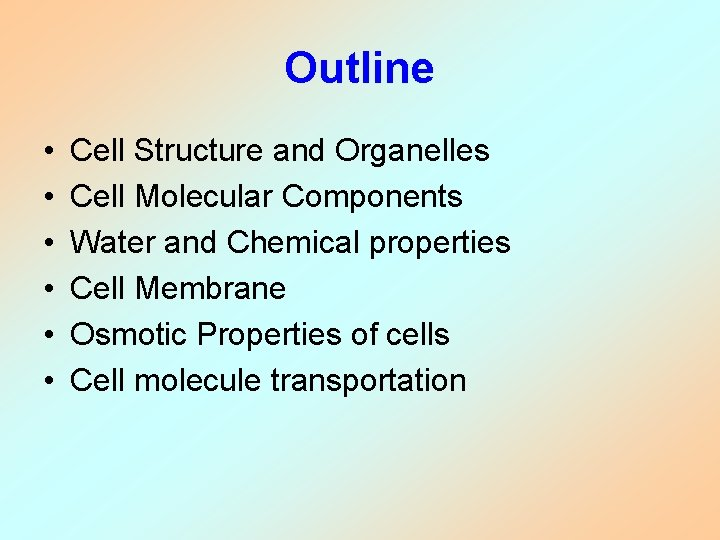 Outline • • • Cell Structure and Organelles Cell Molecular Components Water and Chemical