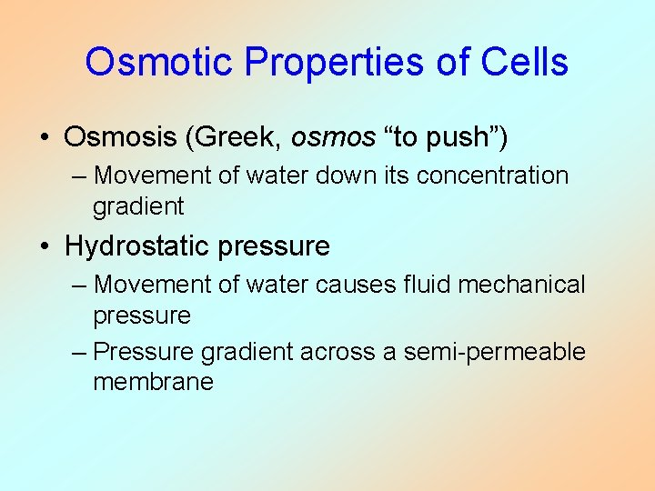 """Osmotic Properties of Cells • Osmosis (Greek, osmos """"to push"""") – Movement of water"""