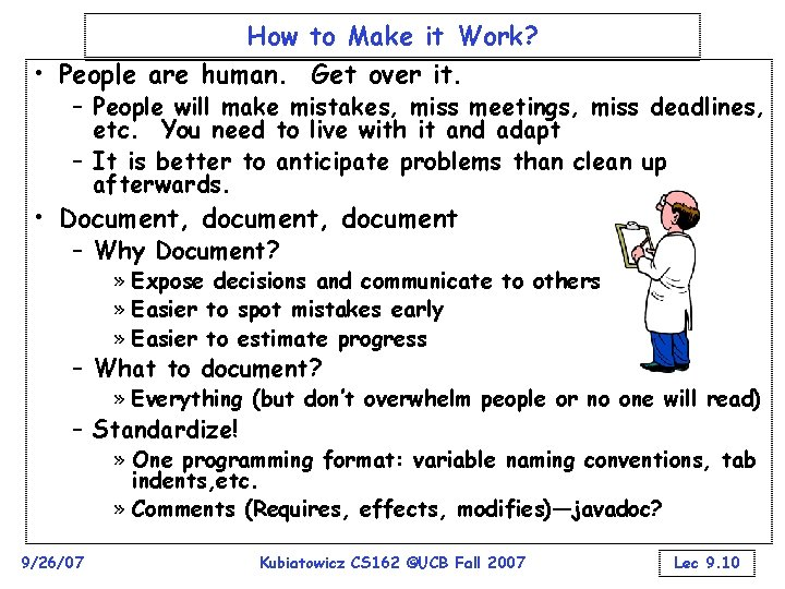 How to Make it Work? • People are human. Get over it. – People