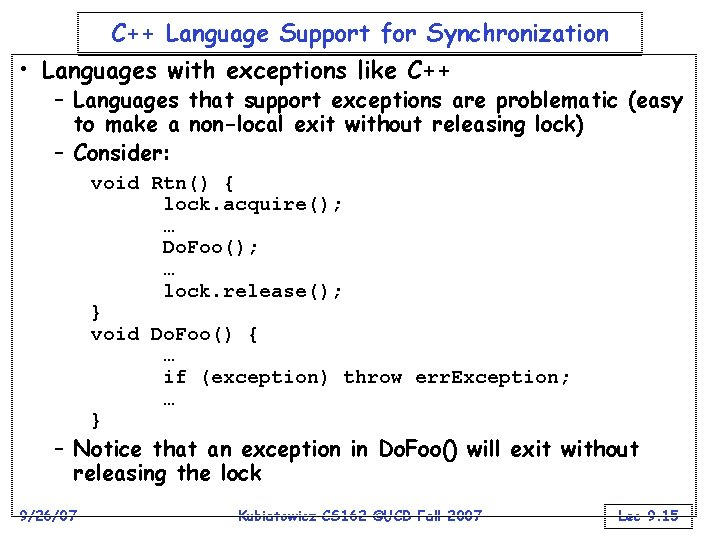 C++ Language Support for Synchronization • Languages with exceptions like C++ – Languages that