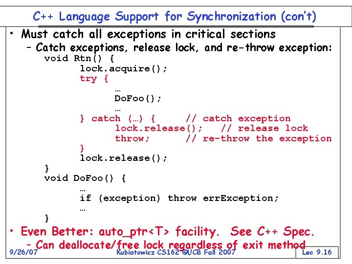 C++ Language Support for Synchronization (con't) • Must catch all exceptions in critical sections