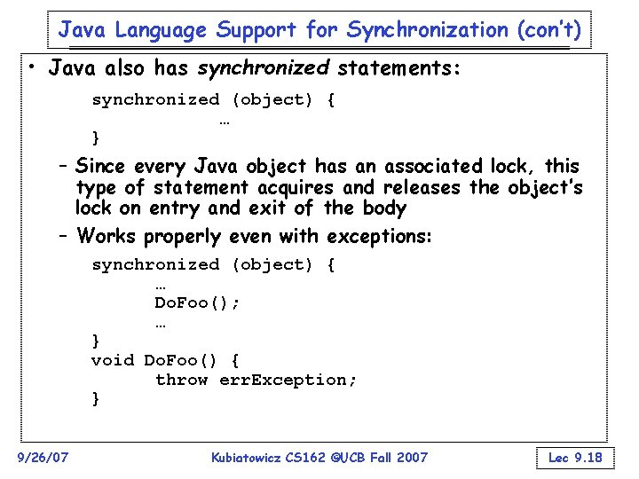 Java Language Support for Synchronization (con't) • Java also has synchronized statements: synchronized (object)