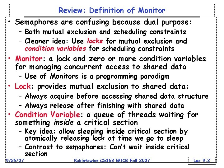 Review: Definition of Monitor • Semaphores are confusing because dual purpose: – Both mutual