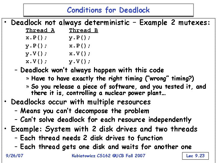 Conditions for Deadlock • Deadlock not always deterministic – Example 2 mutexes: Thread A
