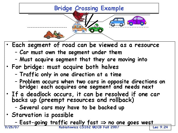 Bridge Crossing Example • Each segment of road can be viewed as a resource
