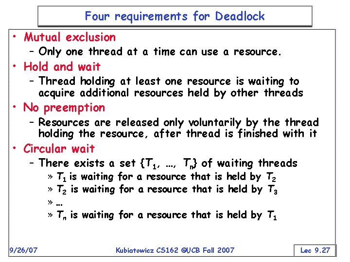Four requirements for Deadlock • Mutual exclusion – Only one thread at a time