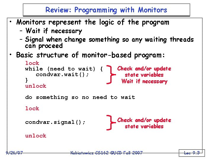 Review: Programming with Monitors • Monitors represent the logic of the program – Wait