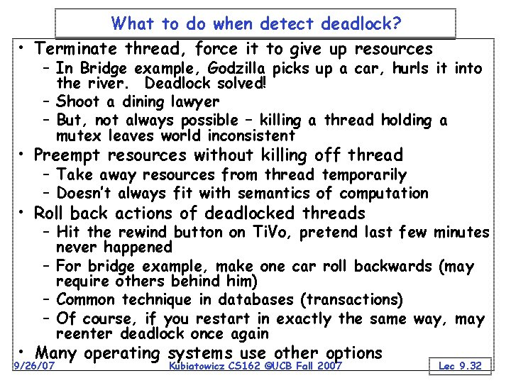 What to do when detect deadlock? • Terminate thread, force it to give up