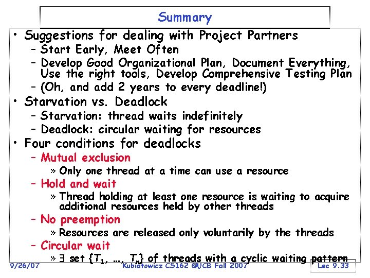 Summary • Suggestions for dealing with Project Partners – Start Early, Meet Often –