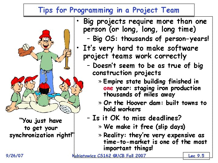 Tips for Programming in a Project Team • Big projects require more than one