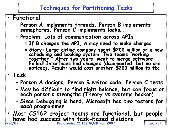Techniques for Partitioning Tasks • Functional – Person A implements threads, Person B implements