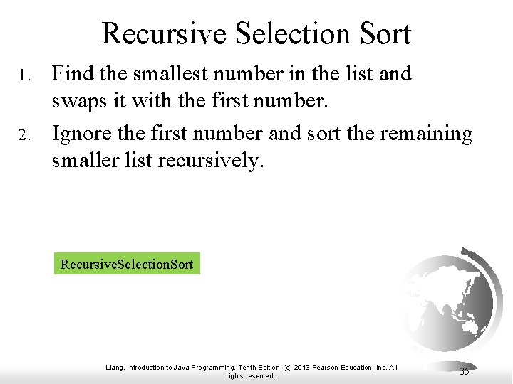 Recursive Selection Sort 1. 2. Find the smallest number in the list and swaps