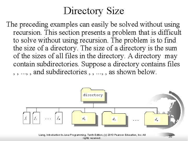 Directory Size The preceding examples can easily be solved without using recursion. This section