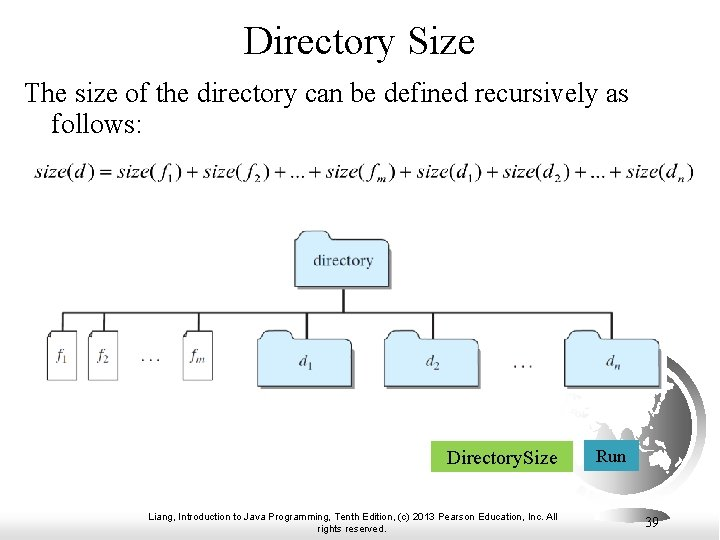 Directory Size The size of the directory can be defined recursively as follows: Directory.