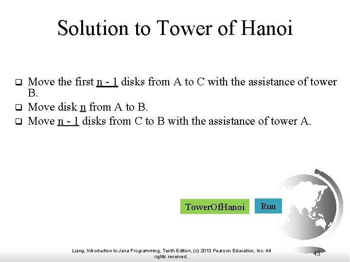 Solution to Tower of Hanoi q q q Move the first n - 1