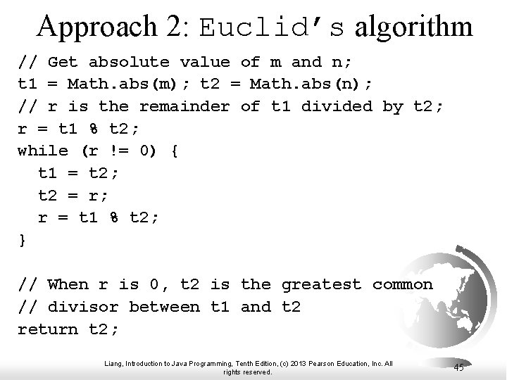 Approach 2: Euclid's algorithm // Get absolute value of m and n; t 1