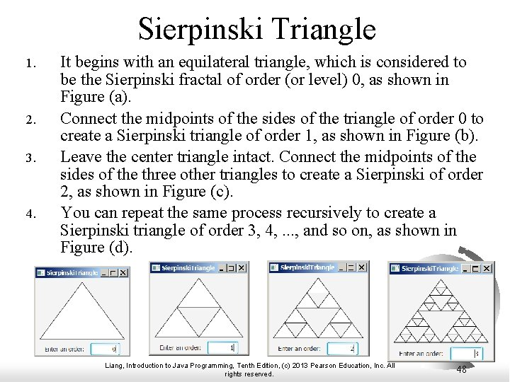 Sierpinski Triangle 1. 2. 3. 4. It begins with an equilateral triangle, which is