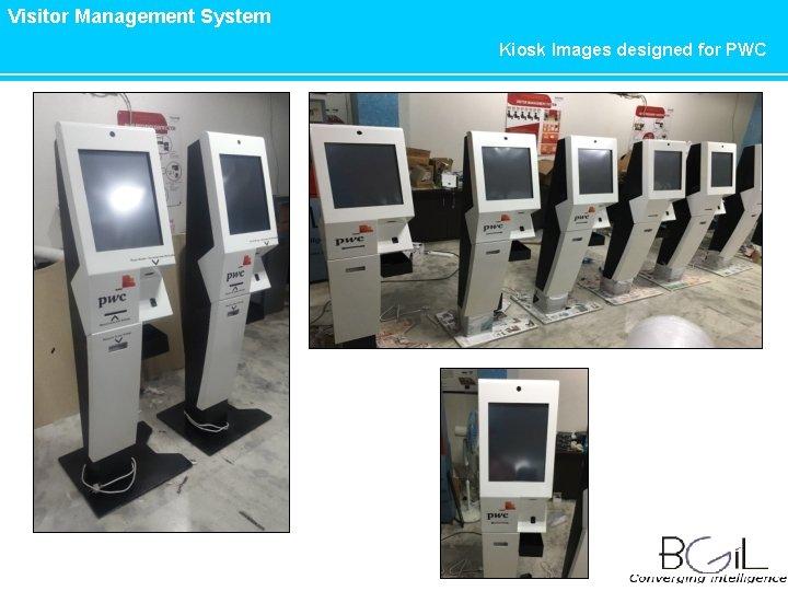 Visitor Management System Kiosk Images designed for PWC