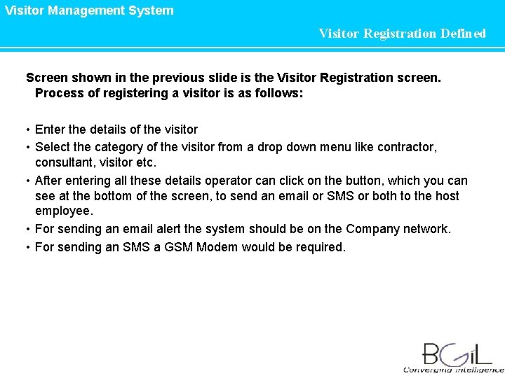 Visitor Management System Visitor Registration Defined Screen shown in the previous slide is the