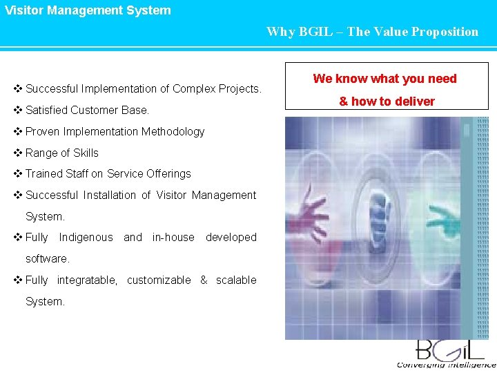 Visitor Management System Why BGIL – The Value Proposition v Successful Implementation of Complex