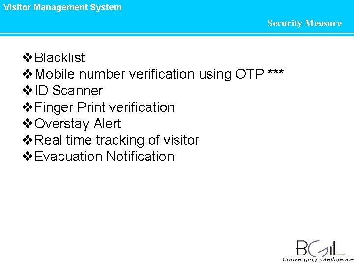 Visitor Management System Security Measure v. Blacklist v. Mobile number verification using OTP ***