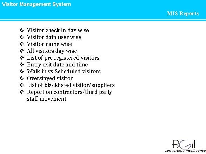 Visitor Management System MIS Reports v v v v v Visitor check in day