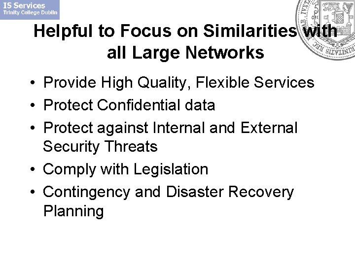 Helpful to Focus on Similarities with all Large Networks • Provide High Quality, Flexible