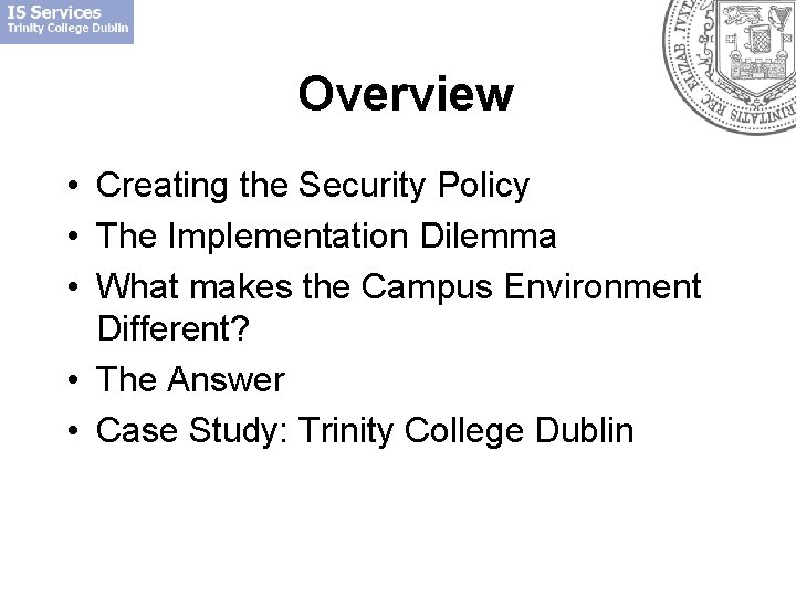 Overview • Creating the Security Policy • The Implementation Dilemma • What makes the